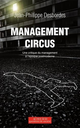 Management circus. Une critique du management à l'époque postmoderne