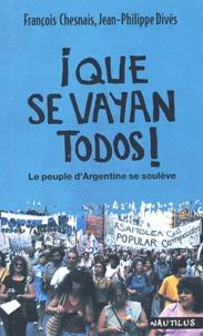 Jean-Philippe Divès et François Chesnais - Que se vayan todos ! Le peuple d'Argentine se soulève.