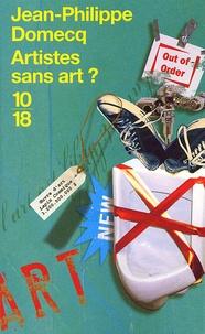 Jean-Philippe Domecq - Artistes sans art ?.