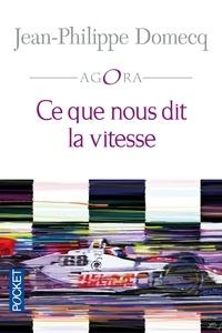Jean-Philippe Domecq - Ce que nous dit la vitesse.