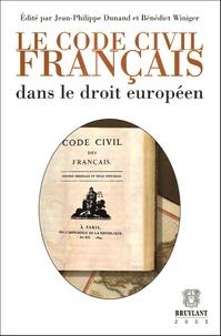 Jean-Philippe Dunand et Bénédict Winiger - Le Code civil français dans le droit européen.