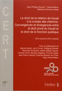 Jean-Philippe Dunand et Pascal Mahon - Le droit de la relation de travail à la croisée des chemins : convergences et divergences entre le droit privé du travail et le droit de la fonction publique - Droit suisse et droit comparé.