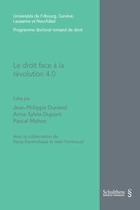 Jean-Philippe Dunand et Anne-Sylvie Dupont - Le droit face à la révolution 4.0.
