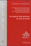 Jean-Philippe Dunand et Pascal Mahon - Les aspects internationaux du droit du travail.