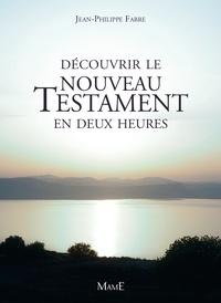 Jean-Philippe Fabre - Découvrir le Nouveau Testament en deux heures.