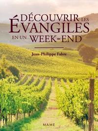 Jean-Philippe Fabre - Découvrir les évangiles en un week-end.