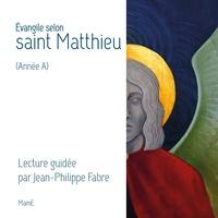 Jean-Philippe Fabre - Evangile selon Saint Matthieu (Année A).