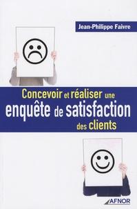 Jean-Philippe Faivre - Concevoir et réaliser une enquête de satisfaction des clients.