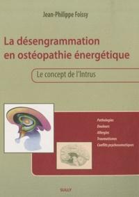 La désengrammation en ostéopathie énergétique- Le concept de l'intrus - Jean-Philippe Foissy | Showmesound.org