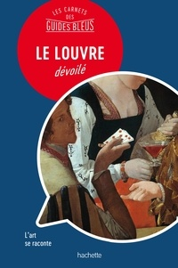 Jean-Philippe Follet - Le Louvre dévoilé.
