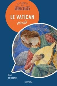 Jean-Philippe Follet - Le Vatican dévoilé.