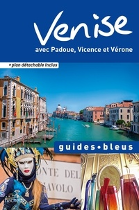 Jean-Philippe Follet et Nathalie Campodonico - Venise - Padoue et la Brenta, Vicence, Vérone.