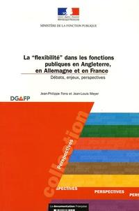 """Jean-Philippe Fons et Jean-Louis Meyer - La """"flexibilité"""" dans les fonctions publiques en Angleterre, en Allemagne et en France - Débats, enjeux, perspectives, mai 2005."""