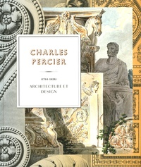 Jean-Philippe Garric - Charles Percier (1764-1838) - Architecture et design.