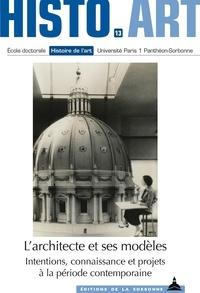 Jean-Philippe Garric - L'architecte et ses modèles - Intentions, connaissance et projets à la période contemporaine.