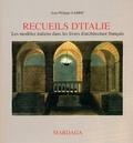 Jean-Philippe Garric - Recueils d'Italie - Les modèles italiens dans les livres d'architecture français.