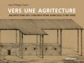 Jean-Philippe Garric - Vers une agritecture - Architecture des constructions agricoles (1789-1950).