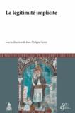Jean-Philippe Genet - La légitimité implicite - 2 volumes.