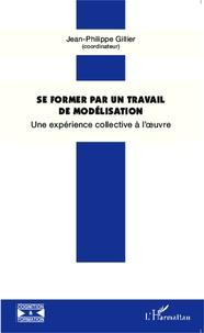 Jean-Philippe Gillier - Se former par un travail de modélisation.