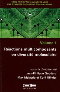 Jean-Philippe Goddard et Max Malacria - Réactions multicomposants en diversité moléculaire - Volume 1.