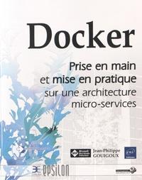 Docker- Prise en main et mise en pratique sur une architecture micro-services - Jean-Philippe Gouigoux |