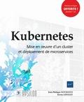 Jean-Philippe Gouigoux et Kevin Lenglet - Kubernetes - Mise en oeuvre d'un cluster et déploiement de microservices.