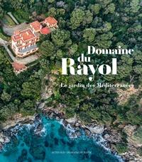 Télécharger ebook gratuitement pour pc Domaine du Rayol  - Le jardin des Méditerranées (Litterature Francaise) PDB PDF