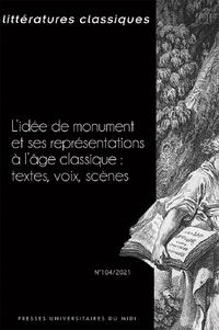 Jean-Philippe Grosperrin - L'idee de monument et ses representations a l'âge classique : textes, voix, scenes.