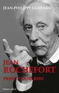 Jean-Philippe Guerand - Jean Rochefort - Prince sans rire.