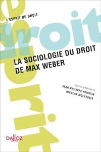 Jean-Philippe Heurtin et Nicolas Molfessis - La sociologie du droit de Max Weber.