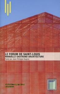 Jean-Philippe Hugron - Le Forum de Saint-Louis - Manuelle Gautrand Architecture.