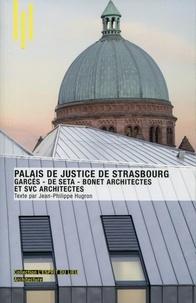 Jean-Philippe Hugron - Le palais de justice de Strasbourg.