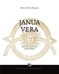 Télécharger gratuitement sur google books Janua Vera  - Récits du vieux royaume par Jean-Philippe Jaworski (French Edition) 9782361831752