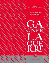 Jean-Philippe Jaworski - Récits du Vieux Royaume  : Gagner la guerre.