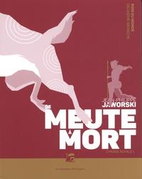 Jean-Philippe Jaworski - Rois du monde deuxième branche, Chasse royale Tome 1 : De meute à mort.