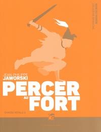 Jean-Philippe Jaworski - Rois du monde deuxième branche, Chasse royale Tome 3 : Percer au fort.
