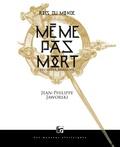 Jean-Philippe Jaworski - Rois du monde Tome 1 : Même pas mort - Première branche.