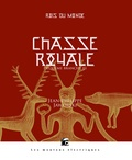 Jean-Philippe Jaworski - Rois du monde Tome 3 : Chasse royale - Deuxième branche - Troisième partie.