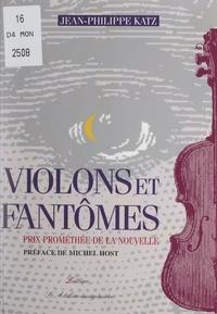 Jean-Philippe Katz et Michel Host - Violons et fantômes.