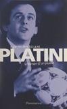 Jean-Philippe Leclaire - Platini - Le roman d'un joueur.