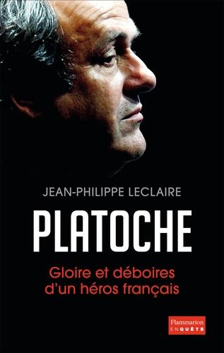 Platoche. Gloire et déboires d'un héros français