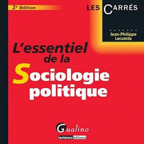 Jean-Philippe Lecomte - L'essentiel de la sociologie politique.