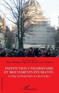 Jean-Philippe Legois et Jean-Louis Violeau - Institution universitaire et mouvements étudiants : entre intégration et rupture ?.