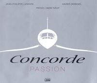 Jean-Philippe Lemaire et Xavier Derégel - Concorde Passion - Edition bilingue français-anglais.