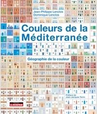 Jean-Philippe Lenclos et Dominique Lenclos - Couleurs de la Méditerranée - Géographie de la couleur.