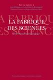 Jean-Philippe Leresche et Martin Benninghoff - La fabrique des sciences - Des institutions aux pratiques.
