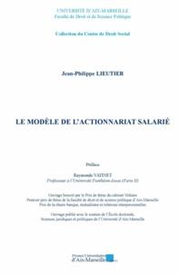 Jean-Philippe Lieutier - Le modèle de l'actionnariat salarié.