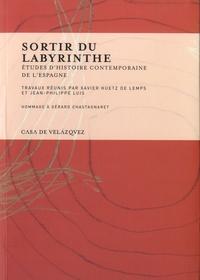 Jean-Philippe Luis et Xavier Huetz de Lemps - Sortir du labyrinthe - Etudes d'histoire contemporaine de l'Espagne.