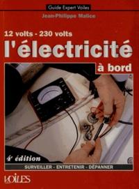 Jean-Philippe Malice - L'électricité à bord - 12 volts - 230 volts.