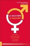 Jean-Philippe Marcoux et Chantal Julien - La Gauchère ; Le Gaucher - Vie sociale, vie professionnelle, vie sentimentale, vie sexuelle, vie familiale.